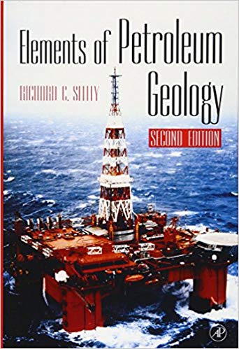 Elements of Petroleum Geology Second Edition by Richard C. Selley