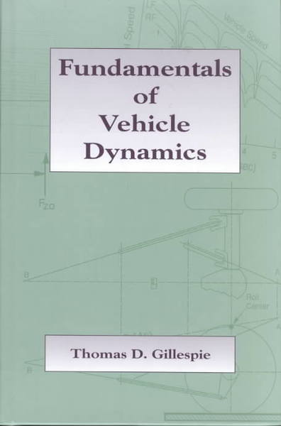 Fundamentals of Vehicle Dynamics by Thomas D. Gillespie