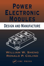 Power Electronic Modules Design and Manufacture by William W. Sheng and Ronald P. Colino